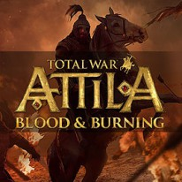 Total War Attila - Blood & Burning